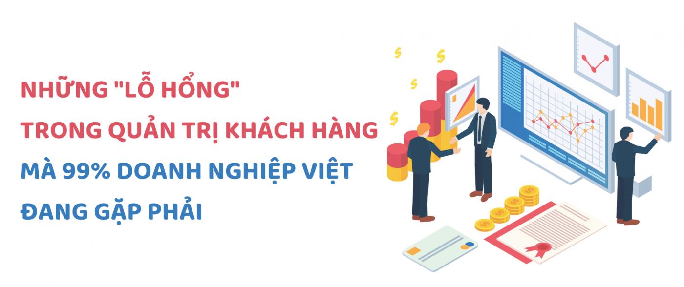 Những lỗ hổng trong quản trị khách hàng mà 99% Doanh nghiệp Việt đang gặp phải