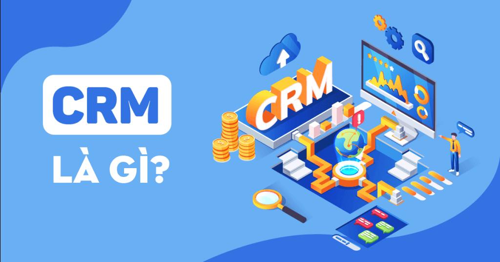 hệ thống CRM là gì?