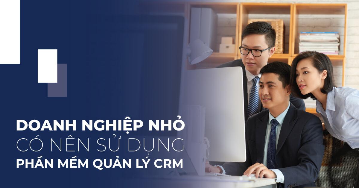 Triển Khai CRM Cho Doanh Nghiệp Nhỏ